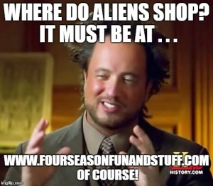 Aliens shop at Four Seasons Fun And Stuff