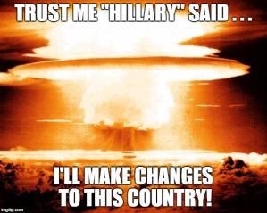 Trust me Hillary said . . .